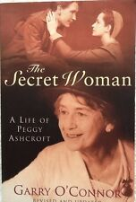 THE SECRET WOMAN -A Life Of Peggy Ashcroft - Gary O'Connor