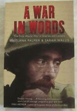 A War in Words The First World War in Diaries & Letters, Svetlana Palmer, Wallis