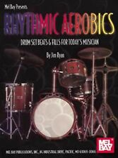 Rhythmic Aerobics : Drum Set Beats and Fills for Today's Musician by Jim Ryan...