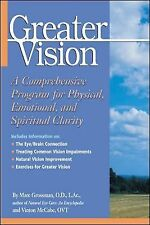 Greater Vision : A Comprehensive Program for Physical, Emotional, and...