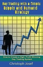 Day Trading with a Simple Supply and Demand Strategy by Christoph Joseph...