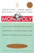 Everything I Know About Business I Learned from Monopoly by Alan Axelrod 2004 PB