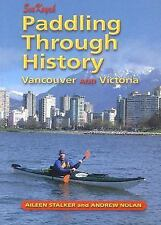 Paddling Through History: Sea Kayak Vancouver and Victoria