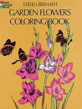 Garden Flowers Coloring Book (Dover Nature Coloring Book) by Stefen Bernath, Goo