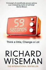 59 Seconds: Think a little, change a lot, Wiseman, Richard, New