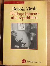 Bobbio / Viroli DIALOGO INTORNO ALLA REPUBBLICA laterza
