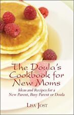 The Doula's Cookbook for New Moms: Ideas and Recipes for a New Parent, Busy Pare
