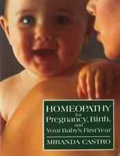 Homeopathy for Pregnancy, Birth, and Your Baby's First Year Castro, Miranda Pap