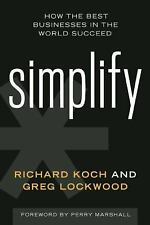 Simplify : How the Best Businesses in the World Succeed and How You Can, Too...