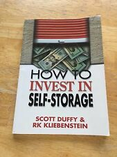 HOW TO INVEST IN SELF STORAGE by Scott Duffy & RK Kliebenstein (2005)