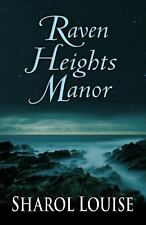 Raven Heights Manor by Louise, Sharol