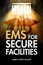 EMS for Secure Facilities by Joseph A. Grafft and Ric Sarff (2011, Hardcover)