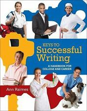 Keys to Successful Writing : A Handbook for College and Career by Ann Raimes...