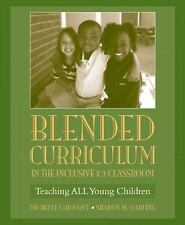 Blended Curriculum in the Inclusive : Teaching All Young Children by Sharon...