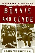 The Strange History of Bonnie and Clyde by John Treherne (2000, Paperback,...