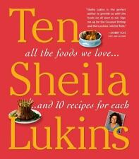 Ten: All the Foods We Love and 10 Perfect Recipes for Each by Sheila Lukins