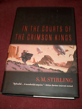 In the Courts of the Crimson Kings by S. M. Stirling (2008, HC) SIGNED 1st print