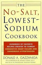 The No-Salt, Lowest-Sodium Cookbook : Hundreds of Favorite Recipes Created to Co