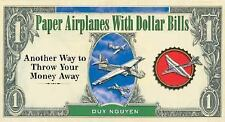 Paper Airplanes With Dollar Bills: Another Way to Throw Your Money Awa-ExLibrary