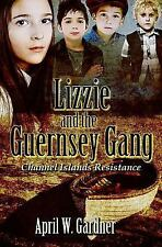 Lizzie and the Guernsey Gang by April Gardner (2011, Paperback)