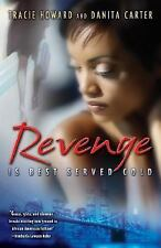 Revenge is Best Served Cold - VeryGood - Howard, Tracie - Paperback
