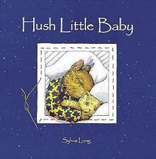 Hush Little Baby 2002 Board Book Sylvia Long Baby Toddler Book 9780811822909