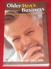 OLDER MEN'S BUSINESS ~ Jack Zinn ~ VALUING RELATIONSHIPS, LIVING WITH CHANGE