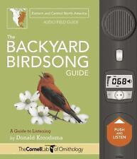 The Backyard Birdsong Guide : A Guide to Listening by Donald Kroodsma (2016,...