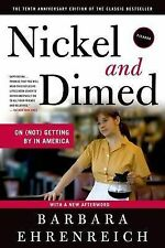 Nickel and Dimed: On (Not) Getting by in America by Barbara Ehrenreich...