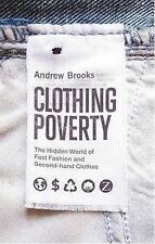Clothing Poverty: The Hidden World of Fast Fashion and Second-Hand Clothes, Andr