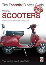 Vespa Scooters: Classic 2-stroke models 1960-2008 (The Essential Buyer's Guide)