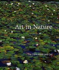 Art in Nature � The Clark Inside and Out, Timothy Cahill