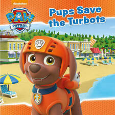 Nickelodeon PAW Patrol Pups Save the Turbots by Parragon Book Service Ltd (Pape…