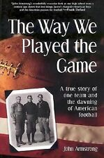 The Way We Played the Game: A True Story of One Team and the Dawning of American