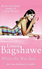 Louise Bagshawe -  When she was Bad - Paper back v.Good cond