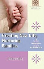 Creating New Life, Nurturing Families: A Woman's Perspective (Called to Holiness