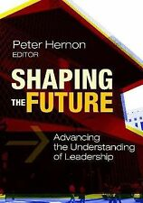 Shaping the Future : Advancing the Understanding of Leadership (Paperback)