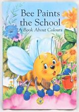 Bee Paints the School A Bee Board Book about Colours Kids Preschool Reading FUN