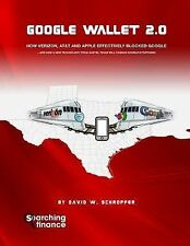 Google Wallet 2. 0 : How Verizon, at&T, and Apple Effectively Blocked Google...