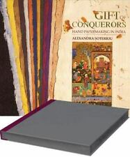 Gift of the Conquerors : Hand Paper-Making in India by Alexandra Soteriou...