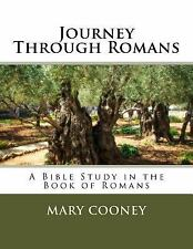 Journey with Me Bible Studies: Journey Through Romans : A Bible Study in the...
