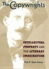 The Copywrights : Intellectual Property and the Literary Imagination by Paul...