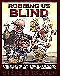 Robbing Us Blind : The Return of the Bush Gang and the Mugging of America by...