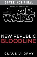 Star Wars: Bloodline : New Republic by Ballantine and Claudia Gray (2016,...
