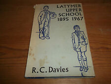 Book. Latymer Upper School 1895 to 1967. R. C. Davies. Hammersmith. London. 1st.