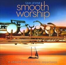 Smooth Worship by Sam Levine (Sax/Flute/Horn) (CD, Jul-2010, Green Hill)