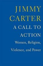 A Call to Action : Women, Religion, Violence, and Power by Jimmy Carter 2014 HC