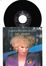 """7"""" Dusty Springfield - Nothing has been Proved ------"""