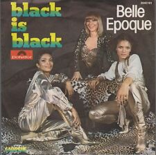 "7"" Belle Epoque Black Is Black (Coverversion) / Me And You 70`s Polydor"