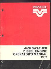1982 VERSATILE OPERATOR`S MANUAL 4400 SWATHER DIESEL ENGINE
